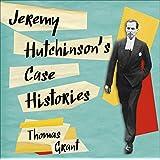 Jeremy Hutchinson's Case Histories (Unabridged)