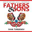 Fathers and Sons (       UNABRIDGED) by Ivan Turgenev Narrated by Anthony Heald