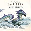 The Voyage of the Basilisk: A Memoir by Lady Trent (       UNABRIDGED) by Marie Brennan Narrated by Kate Reading
