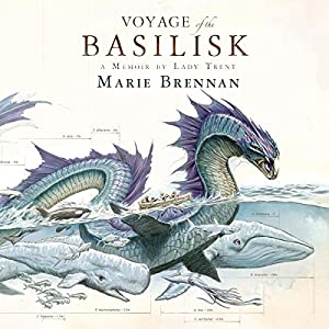 The Voyage of the Basilisk (Memoir by Lady Trent, #3) - Marie Brennan