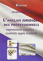 L'Anglais Juridique pour les Professionnels / Professional Legal English
