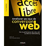 Ameliorer Ses Taux de Conversion Web. Vers la Performance des sites au-del� du Webmarketingpar Roukine Serge