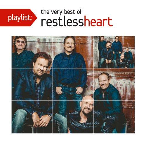 Restless Heart - Playlist: The Very Best Of Restless Heart - Zortam Music