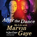 After the Dance: My Life with Marvin Gaye (       UNABRIDGED) by Jan Gaye Narrated by Robin Eller