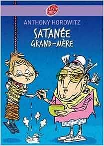 Satanee Grand-Mere ! (French Edition): Anthony Horowitz: 9782013224369