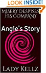 MISERY DESPISES HIS COMPANY: Angie's...