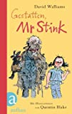 David Walliams Gestatten, Mr Stink: Ein Roman mit Illustrationen von Quentin Blake