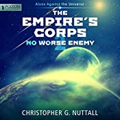 No Worse Enemy: The Empire's Corps, Book 2 | [Christopher G. Nuttall]