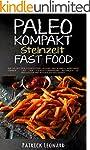 PALEO Kompakt - Steinzeit Fast Food:...