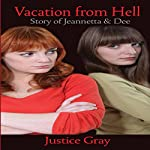 Vacation from Hell: Story of Jeannetta and Dee (Garbage Collector, Book 9) | Justice Gray