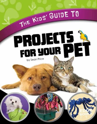 The Kids' Guide to Projects for Your Pet (Edge Books)