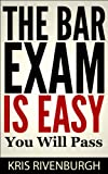 The Bar Exam Is Easy: A Straightforward Guide on H...