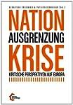 Nation - Ausgrenzung - Krise: Kritisc...
