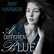 A Different Blue | [Amy Harmon]