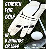 51D l4J0lUL. SL160 OU01 SS160  Stretch for Golf in 5 Minutes or LESS: Dont Let PAIN Slow Down Your Game! (Kindle Edition)