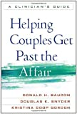 img - for Helping Couples Get Past the Affair: A Clinician's Guide 1st by Baucom PhD, Donald H., Snyder PhD, Douglas K., Gordon PhD, K (2011) Paperback book / textbook / text book
