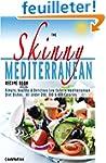 The Skinny Mediterranean Recipe Book:...