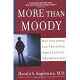 More Than Moody: Recognizing and Treating Adolescent Depression ~ Harold S. Koplewicz