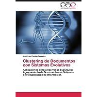 Clustering de Documentos con Sistemas Evolutivos: Aplicaciones de los Algoritmos Evolutivos: Agrupamiento de Documentos...