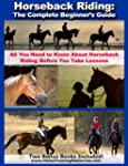 Horseback Riding: The Complete Beginn...