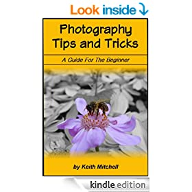 Photography Tips and Tricks: A Guide For the Beginner