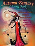 img - for Autumn Fantasy Coloring Book - Halloween Witches, Vampires and Autumn Fairies: Coloring Book for Grownups and All Ages! book / textbook / text book