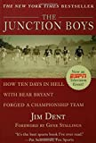 img - for The Junction Boys: How 10 Days in Hell with Bear Bryant Forged a Champion Team Hardcover - September 10, 1999 book / textbook / text book