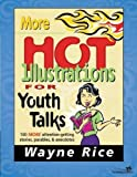img - for More Hot Illustrations for Youth Talks (Youth Specialties) by Wayne Rice (1996-01-05) book / textbook / text book