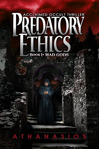 Book: Mad Gods - Predatory Ethics - Book I by Athanasios