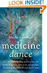 Medicine Dance: One Woman's Healing J...