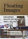 Floating Images: Eduardo Souto de Moura's Wall Atlas (303778301X) by Tavares, Andre