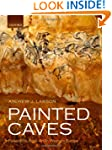 Painted Caves: Palaeolithic Rock Art...