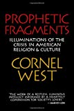 Prophetic Fragments: Illuminations of the Crisis in American Religion and Culture