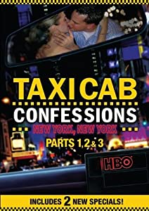 Taxicab Confessions: New York, New York Parts 1, 2 & 3