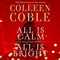 All Is Calm, All Is Bright: A Colleen Coble Christmas Collection Audiobook by Colleen Coble Narrated by Pam Turlow