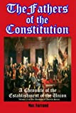 img - for The Fathers of the Constitution: A Chronicle of the Establishment of the Union (Volume 13 in The Chronicles of America Series) (Timeless Classic Books) book / textbook / text book