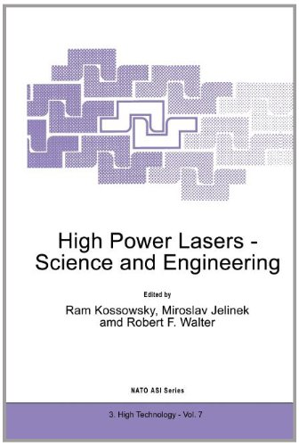 High Power Lasers - Science And Engineering (Nato Science Partnership Subseries: 3)