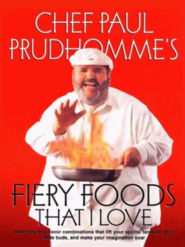 Fiery Foods That I Love by Paul Prudhomme