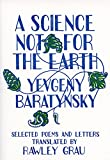 A Science Not for the Earth: Selected Poems and Letters (Eastern European Poets Series)