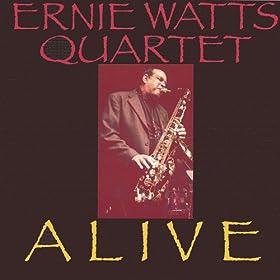Ernie Watts Quartet Alive