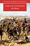On War (Oxford World's Classics) (0192807161) by Carl von Clausewitz