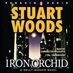 Iron Orchid (       UNABRIDGED) by Stuart Woods Narrated by Carrington Macduffie