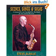 Scenes, Songs & Solos: A Composition and Improvisation Workbook for the Creative Musician