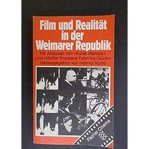 Film und Realität in der Weimarer Republik. Mit Analysen von Kuhle Wampe und Mutter