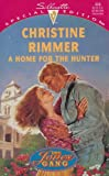 Home For The Hunter (The Jones Gang) (Silhouette Special Edition) (0373099088) by Christine Rimmer