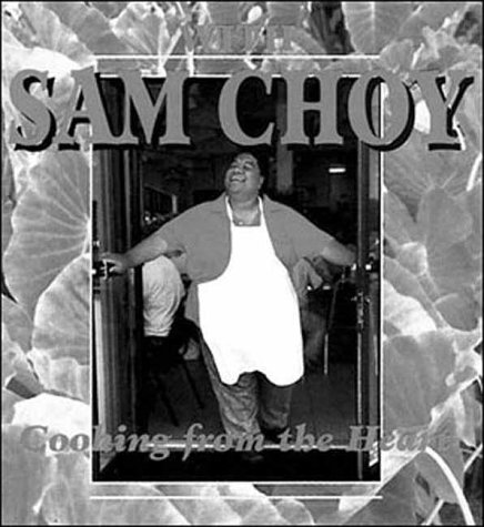 With Sam Choy: Cooking from the Heart