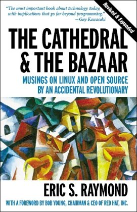 Image of The Cathedral & the Bazaar: Musings on Linux and Open Source by an Accidental Revolutionary