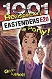 1001 Reasons Why Eastenders Is Pony!