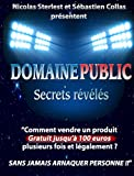 Domaine Public : Secrets révélés: Comment vendre du contenu dont vous n'êtes pas l'auteur (French Edition)