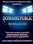 Domaine Public : Secrets r�v�l�s: Com...